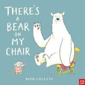 Libro There's a bear on my chair Ross Collins