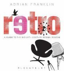 Retro: A Guide to the Mid-20th Century Design Revival - Adrian Franklin - cover