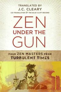 Foto Cover di ZEN Under the Gun: Four Zen Masters from Turbulent Times, Libri inglese di J.C. Cleary, edito da Wisdom Publications,U.S.