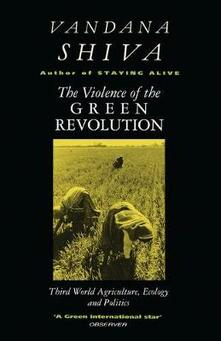 The Violence of the Green Revolution: Third World Agriculture, Ecology and Politics - Vandana Shiva - cover