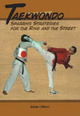 Taekwondo: Sparring Strategies for the R