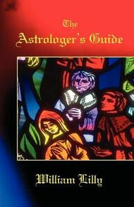 The Astrologer's Guide - William Lilly - cover