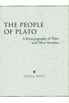 The People of Plato: A Prosopography of Plato and Other Socratics - Debra Nails - cover