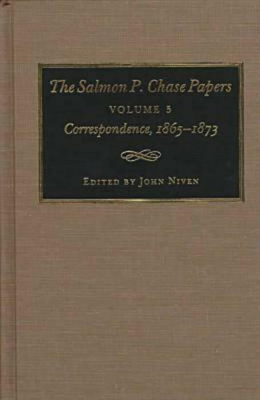 The Salmon P.Chase Papers v. 5; Correspondence, 1865-73 - cover