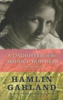 A Daughter of the Middle Border - Hamlin Garland - cover