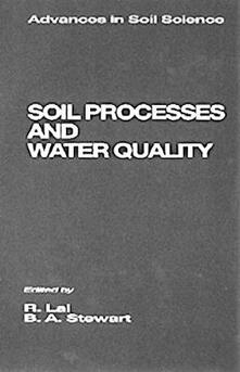 Soil Processes and Water Quality - R. Lal,B. A. Stewart - cover