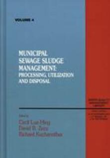 Municipal Sewage Sludge: Management, Processing and Disposal, Volume IV - Paul Bishop - cover