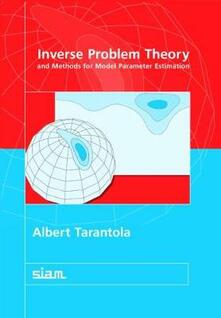Inverse Problem Theory and Methods for Model Parameter Estimation - Albert Tarantola - cover