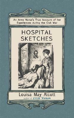 Hospital Sketches - Louisa May Alcott - Libro in lingua inglese ...