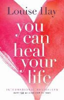 You Can Heal Your Life - Louise Hay - cover