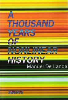 A Thousand Years of Nonlinear History - Manuel de Landa - cover