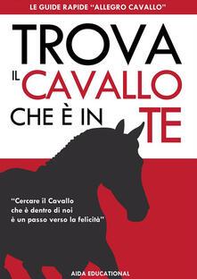 Trova il Cavallo che è in Te - Tania Bianchi,Massimo Cozzi - ebook