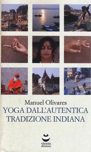 Yoga dall'autentica tradizione indiana - Manuel Olivares - copertina