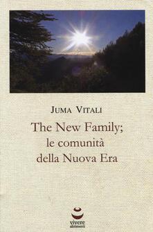 The new family; le comunità della nuova era - Juma Vitali - copertina
