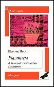 Libro Fiammetta. A Twentieth-First Century Decameron Eleonora Beck