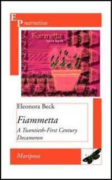 Fiammetta. A Twentieth-First Century Decameron - Eleonora Beck - copertina
