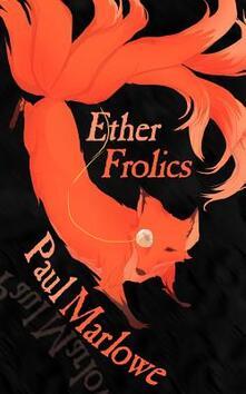 Ether Frolics: Nine Steampunk Tales - Paul Marlowe - cover