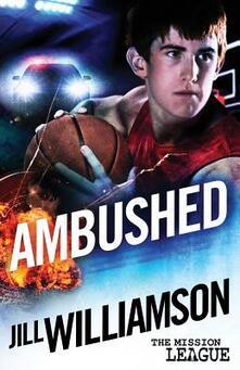 Ambushed: Mini Mission 2.5 (The Mission League) - Jill Williamson - cover
