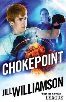 Chokepoint: Mini Mission 1.5 (The Mission League) - Jill Williamson - cover