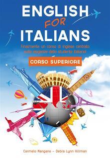 Corso di inglese, english for italians. Corso superiore - Debra Lynn Hillman,Carmelo Mangano - ebook