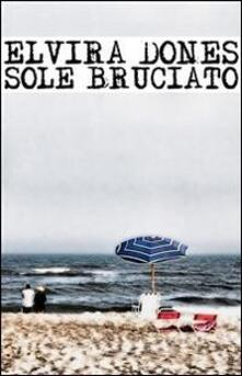 Sole bruciato - E. Miracco,Elvira Dones - ebook