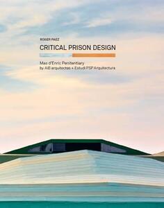 Critical prison design - Roger Paez - copertina