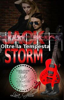 Jack Storm. Oltre la tempesta. Silver strings series - Lisa Gillis - ebook