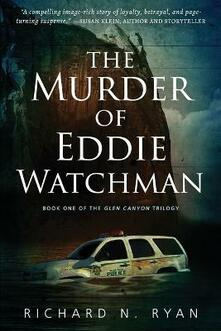 The Murder of Eddie Watchman - Richard N Ryan - cover