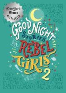 Good Night Stories For Rebel Girls 2 - Elena Favilli,Francesca Cavallo - cover