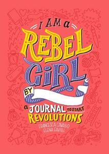 I Am a Rebel Girl: A Journal to Start Revolutions - cover