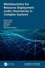 Metaheuristics for Resource Deployment under Uncertainty in Complex Systems