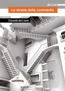 La strada della commedia - Eduardo del Llano - ebook