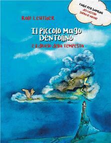 Il piccolo mago Dentolino e il drago della tempesta - Ralf Leuther - ebook