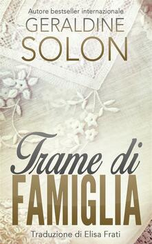 Trame Di Famiglia - Geraldine Solon - ebook