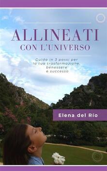 Allineati con l'universo - Elena del Río - ebook