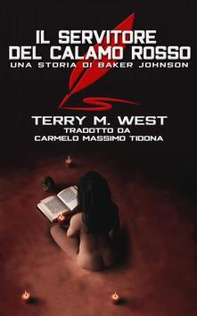 Il Servitore Del Calamo Rosso - Terry M. West - ebook