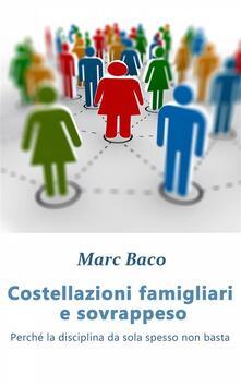 Costellazioni Famigliari E Sovrappeso - Marc Baco - ebook