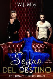 Segno Del Destino - W.J. May - ebook