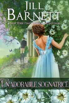 Un'Adorabile Sognatrice - Jill Barnett - ebook