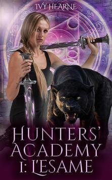 Hunters' Academy - L'esame - Ivy Hearne - ebook