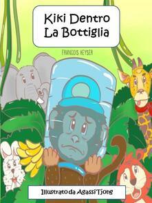 Kiki Dentro La Bottiglia - Francois Keyser - ebook