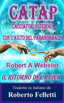 Catap - Cacciatori Di Tesori Con L'aiuto Del Paranormale - Robert A Webster - ebook