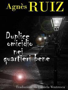 Duplice Omicidio Nei Quartieri Bene - Agnès Ruiz - ebook