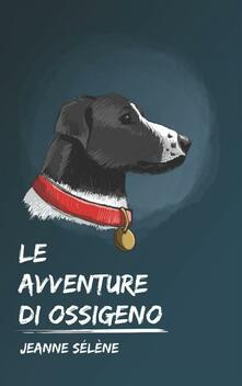 Le avventure di Ossigeno - Jeanne Sélène - ebook