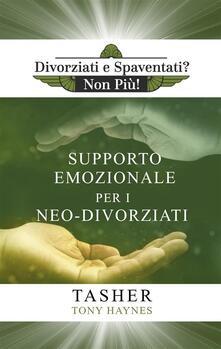 Libro Di Supporto Emozionale Per I Neo-Divorziati - T asher,Tony Haynes - ebook