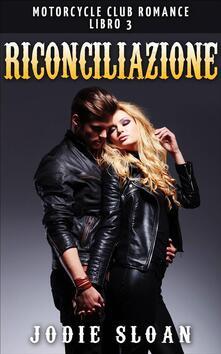 Riconciliazione - Jodie Sloan - ebook