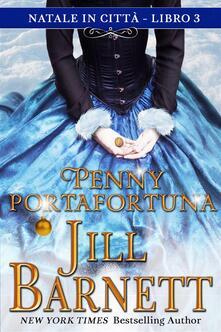 Penny portafortuna - Jill Barnett - ebook