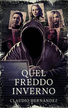 Quel Freddo Inverno - Claudio Hernández - ebook