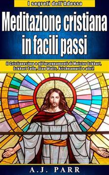 Meditazione Cristiana In Facili Passi - A.J. Parr - ebook