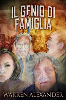 Il Genio Di Famiglia - Warren Alexander - ebook